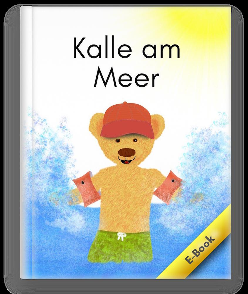 Dies ist das Cover zum Kinderbuch, Bilderbuch Kalle am Meer mit Kalle der kleine Bär.