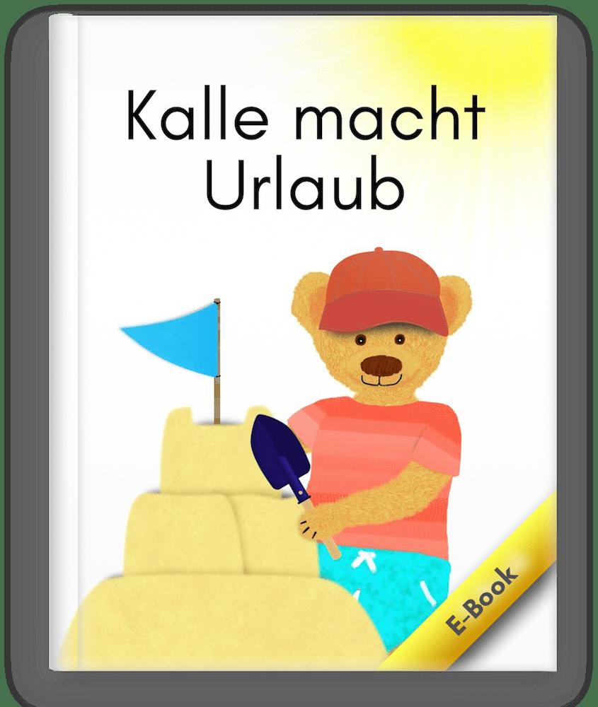 Dies ist das Cover macht Urlaub, Bilderbuch Kalle hat Geburtstag mit Kalle der kleine Bär.